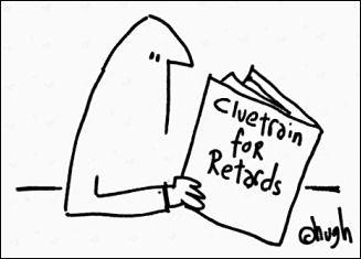 Cluetrain forretards